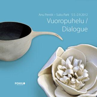 Anu Pentik - Suku Park Vuoropuhelu / Dialogue (431804)