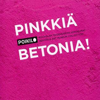 Pinkkiä betonia! kouvolan taidemuseon kokoelmat (431869)